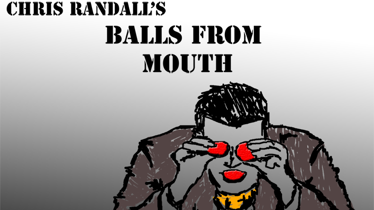 Balls from the Mouth by Chris Randall