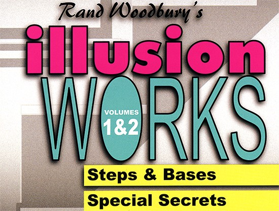 Illusion Works - Vol 1 & 2 by Rand Woodbury