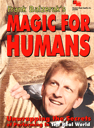 Magic For Humans by Frank Balzerak