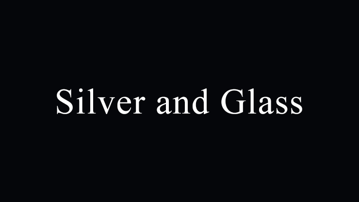 Silver and Glass by Justin Miller